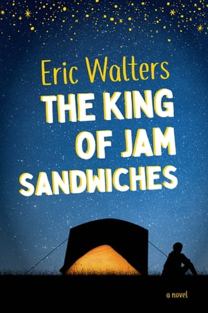 The King of Jam Sandwiches by Eric Walters