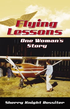 Flying Lessons: One Woman's Story