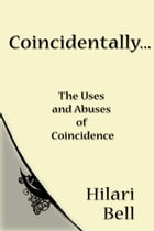 Coincidentally... The uses and abuses of coincidence