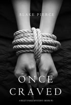 Once Craved (a Riley Paige Mystery--Book #3) by Blake Pierce