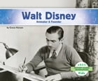 Walt Disney: Animator & Founder by Grace Hansen