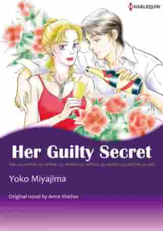 HER GUILTY SECRET (Harlequin Comics): Harlequin Comics by Anne Mather