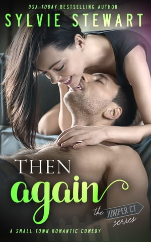 Then Again: A Small Town Romantic Comedy