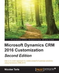 Microsoft Dynamics CRM 2016 Customization - Second Edition Deal