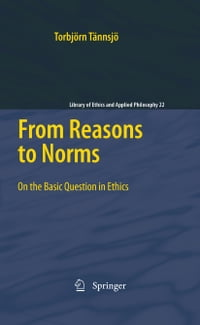From Reasons to Norms: On the Basic Question in Ethics