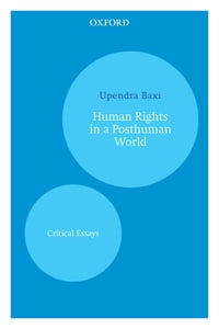 Human Rights in a Posthuman World: Critical Essays