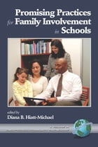 Promising Practices for Family Involvement in Schools by Diana HiattMichael