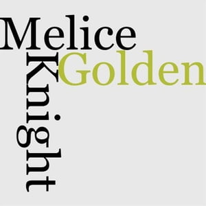 The Knight Of The Golden Melice by John Turvill Adams