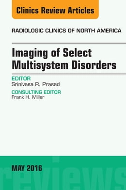 Book Imaging of Select Multisystem Disorders, An issue of Radiologic Clinics of North America, by Srinivasa R. Prasad