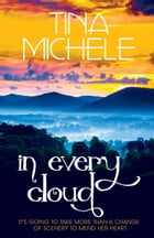 In Every Cloud by Tina Michele
