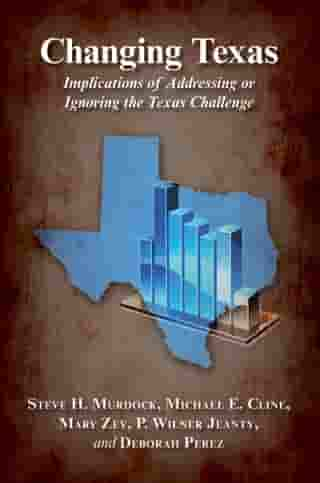 Changing Texas: Implications of Addressing or Ignoring the Texas Challenge