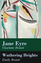 Jane Eyre + Wuthering Heights (2 Unabridged Classics) by Charlotte Brontë