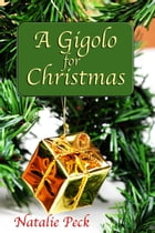 A Gigolo for Christmas by Natalie Peck