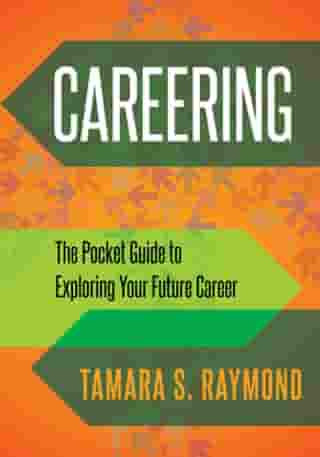 Careering: The Pocket Guide to Exploring Your Future Career by Tamara S. Raymond