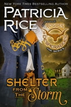 Shelter From the Storm: Rogues and Desperadoes #3 by Patricia Rice