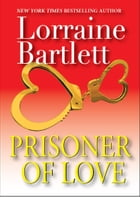 Prisoner of Love by Lorraine Bartlett