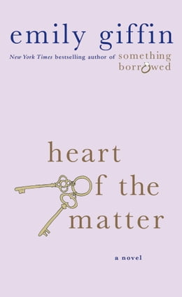 Book Heart of the Matter: A Novel by Emily Giffin