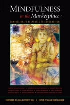 Mindfulness in the Marketplace: Compassionate Responses to Consumerism by Allan Hunt Badiner