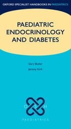 Paediatric Endocrinology and Diabetes by Gary Butler