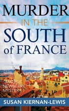 Murder in the South of France: Book 1 of the Maggie Newberry Mysteries by Susan Kiernan-Lewis