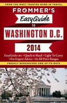 Frommer's EasyGuide to Washington, D.C. 2014 by Elise Hartman Ford
