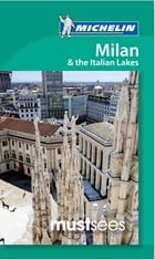 Michelin Must Sees Milan & Italian Lakes by Michelin