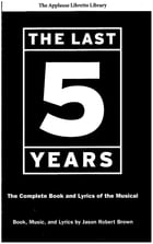The Last Five Years (The Applause Libretto Library): The Complete Book and Lyrics of the Musical by Jason Robert Brown
