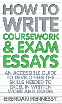 How To Write Coursework and Exam Essays