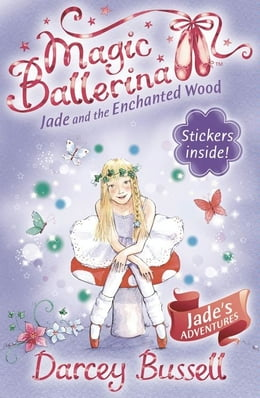 Book Jade and the Enchanted Wood (Magic Ballerina, Book 19) by Darcey Bussell