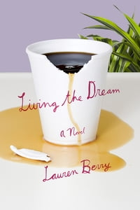 Living the Dream: A Novel