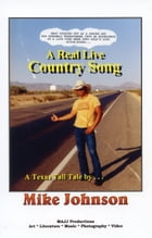 A Real Live Country Song by Mike Johnson