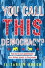 You Call This Democracy? Cover Image