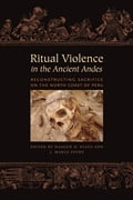 Ritual Violence in the Ancient Andes 19a0c7cb-878e-4313-a380-2954feead32c