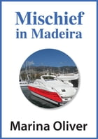Mischief in Madeira by Marina Oliver