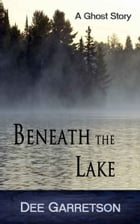 Beneath the Lake