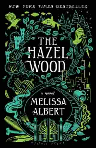 The Hazel Wood: A Novel by Melissa Albert