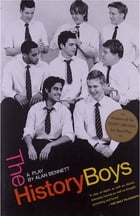 The History Boys: A Play Cover Image