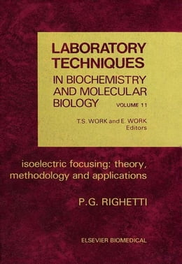 Book Isoelectric Focusing: Theory, Methodology and Application by Righetti, Pier Giorgio