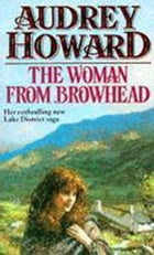 The Woman From Browhead: The first volume in an enthralling Lake District saga that continues with…