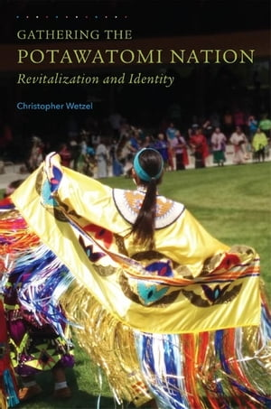 Gathering the Potawatomi Nation Revitalization and Identity
