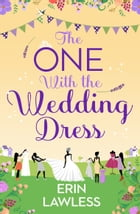 The One with the Wedding Dress (Bridesmaids, Book 2) by Erin Lawless
