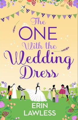 Book The One with the Wedding Dress (Bridesmaids, Book 2) by Erin Lawless