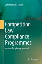 Competition Law Compliance Programmes: An Interdisciplinary Approach by Johannes Paha