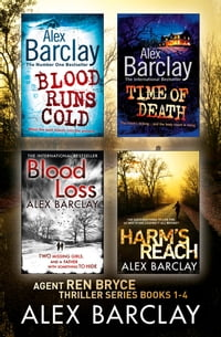 Alex Barclay 4-Book Thriller Collection: Blood Runs Cold, Time of Death, Blood Loss, Harm's Reach