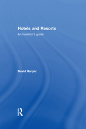 Hotels and Resorts An investor's guide