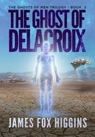 The Ghost of Delacroix by James Fox Higgins