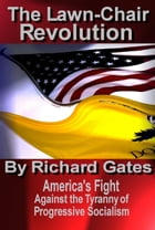 The Lawn-chair Revolution by Richard Gates