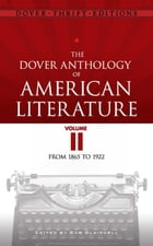 The Dover Anthology of American Literature, Volume II: From 1865 to 1922 by Bob Blaisdell