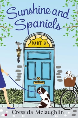 Book Sunshine and Spaniels (A novella): A happy, yappy love story (Primrose Terrace Series, Book 2) by Cressida McLaughlin