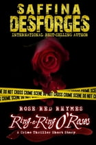 Ring-A-Ring O'Roses (Rose Red Rhymes #1): A Crime Thriller Short Story by Saffina Desforges
